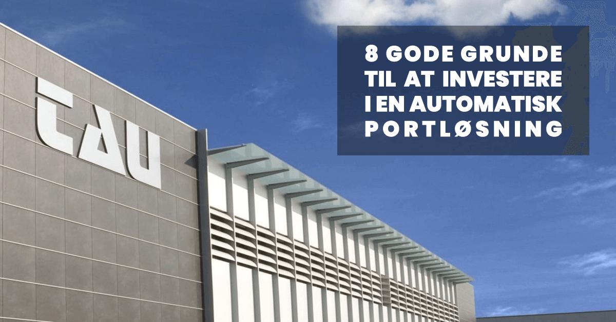 8 gode grunde til at investere i en automatisk portløsning